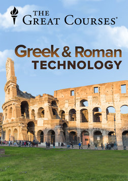 Understanding Greek and Roman Technology - From Catapult to the Pantheon