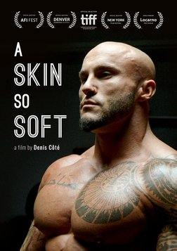 A Skin So Soft - The World of Body-Builders