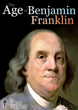 The Age of Benjamin Franklin