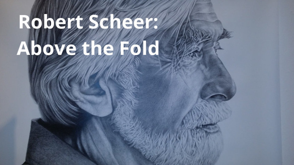 Robert Scheer: Above the Fold