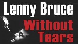 Lenny Bruce Without Tears