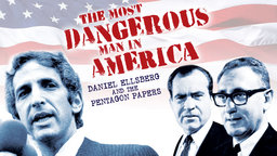 The Most Dangerous Man in America - Daniel Ellsberg and the Pentagon Papers