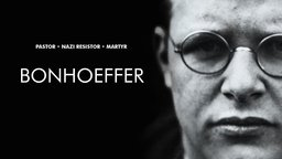 Bonhoeffer - An Anti-Nazi Dissident