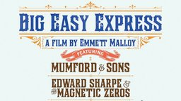 Big Easy Express - An Epic Musical Journey