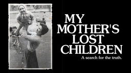 My Mother's Lost Children - Two Stolen Children Return Home After Forty Years
